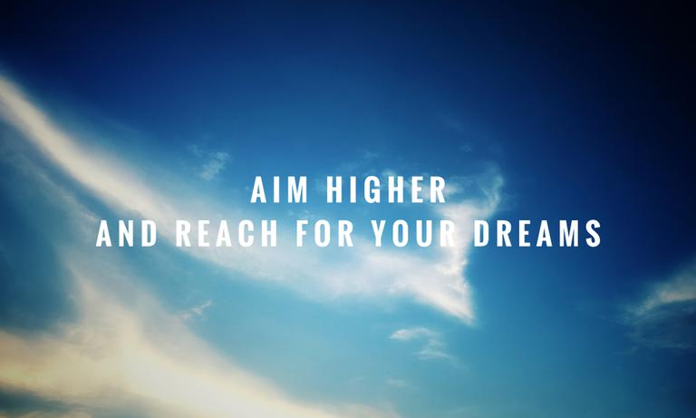 aim higher and reach for your dreams through coaching